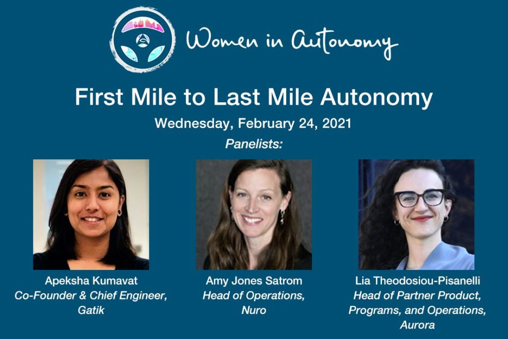 Panelist for the upcoming First Mile to Last Mile Autonomy event includes Apeksha Kumavat Co-Founder & Chief Engineer of Gatik,Amy Jones Satrom, Head of Operations at Nuro, and Lia Theodosiou-Pisanelli, Head of Partner Product, Programs, and Operations at Aurora. TechCrunch Transportation Editor Kirsten Korosec will moderate the event.