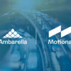 Motional Selects Ambarella's CVflow AI Vision Processors for its Driverless Vehicles 19