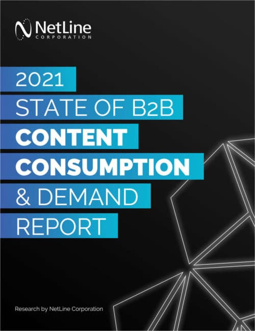 Complimentary Whitepaper: 2021 State of B2B Content Consumption & Demand Report for Marketers 17